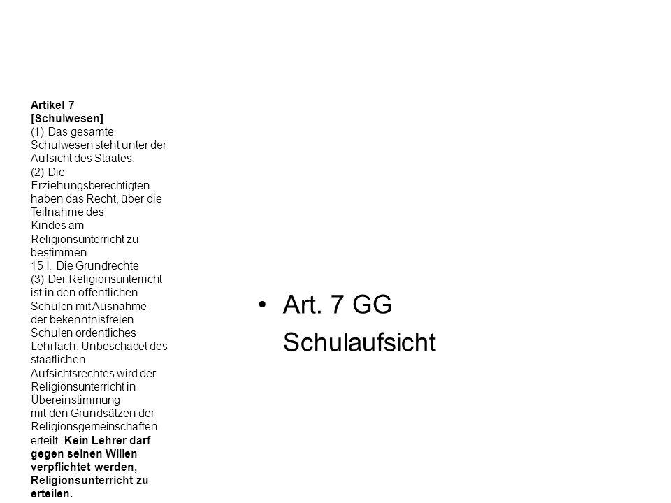 Art. 7 GG Schulaufsicht Artikel 7 [Schulwesen]